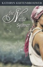 The Nettle Spinner by Kathryn Kuitenbrouwer
