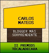 "Premio ""Tcala de cara"" al blogger ms sorprendente"