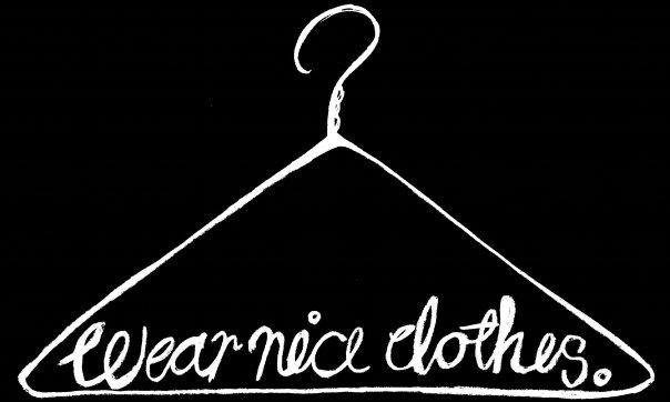Wear Nice Clothes