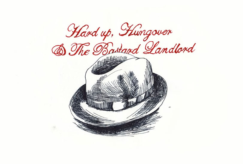 Hard Up, Hungover & the Bastard Landlord