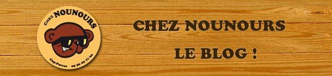 Chez Nounours, le blog !