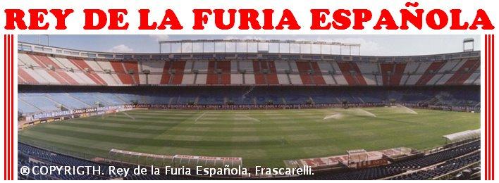 REY DE LA FURIA ESPAÑOLA