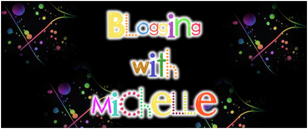 *Blogging with Michelle*