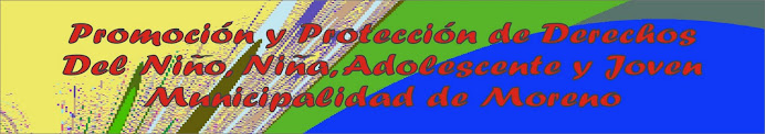 Promoción y Protección de Derechos de Niño, Niña, Adolescente y Joven - Municipalidad de Moreno