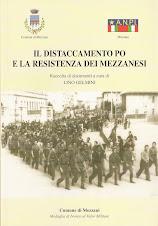 Il Distaccamento Po e La Resistenza dei Mezzanesi. di Lino Gelmini