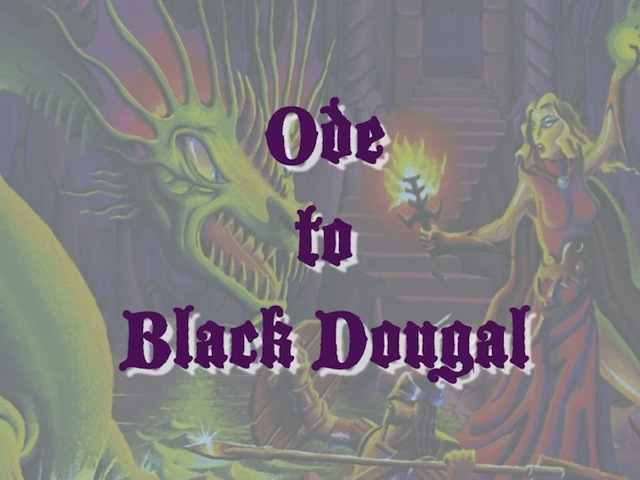 Ode to Black Dougal