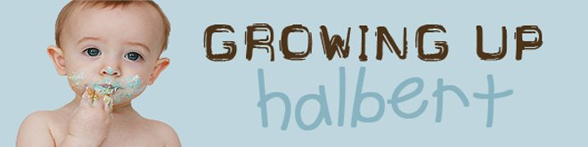 Growing Up Halbert