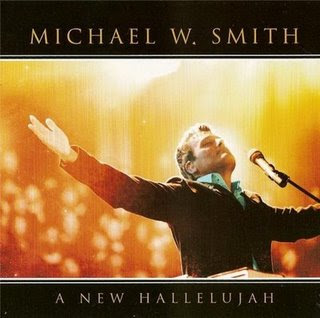 Michael W Smith – A New Hallelujah