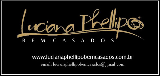 Luciana Phellipo Bem Casados