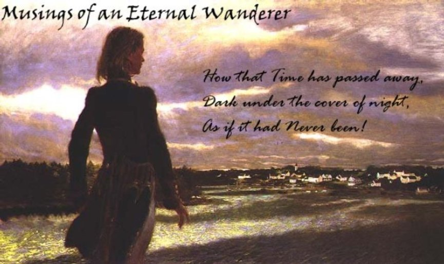 Musings of an Eternal Wanderer...
