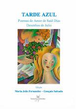 Tarde Azul - Poemas de Amor de Saúl Dias, Desenhos de Júlio