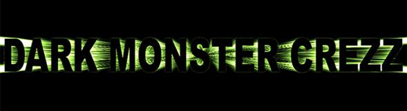 "Dark Monster Crezz  it's ""DARKMZ"""