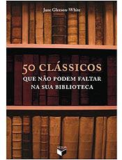 50 Clássicos que não podem faltar em sua biblioteca