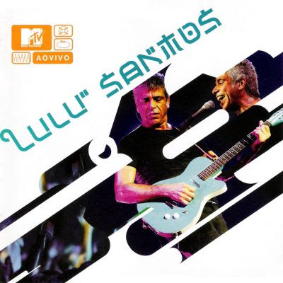 Download  musicasBAIXA CD Lulu Santos – MTV Ao Vivo