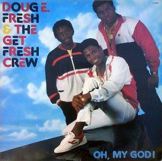 Doug E. Fresh & The Get Fresh Crew – Oh My God!  (1986)[INFO]