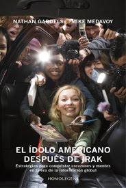 El Ídolo Americano después de Irak - Nathan Gardels y Mike Medavoy
