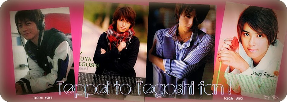 Teppei to Tegoshi fan!