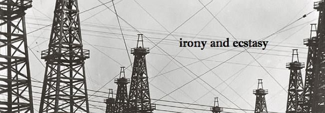 irony & ecstasy