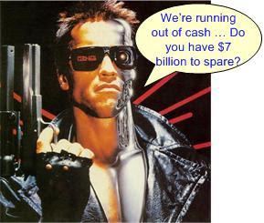 Arnold Terminator asking for $7 billion