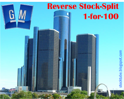 GM reverse stock split 1 for 100