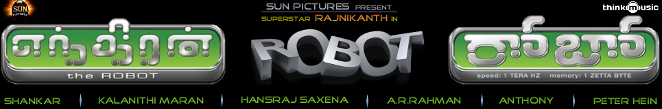 ENDHIRAN / ROBOT/ ENTHIRAN - The Film (*ing RajniKanth-Aishwarya Rai) Xclusive Updates