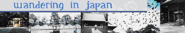 Wandering in Japan