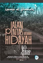 Jalan Pintas Meraih Hidayah (Al-Arba'in fi Usul Ad-Din)