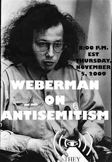 WEBERMANANTI They Radio Live on November 5, 8:00 p.m. EST on Antisemitism; Guest: author and Jewish Defense Organization Activist A.J. Weberman