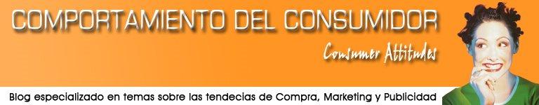 COMPORTAMIENTO DEL CONSUMIDOR / Consumer Attitudes