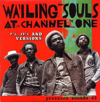 Wailing Souls At Channel One (7's, 12's And Versions)  - 2003
