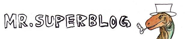 Mr. Superblog