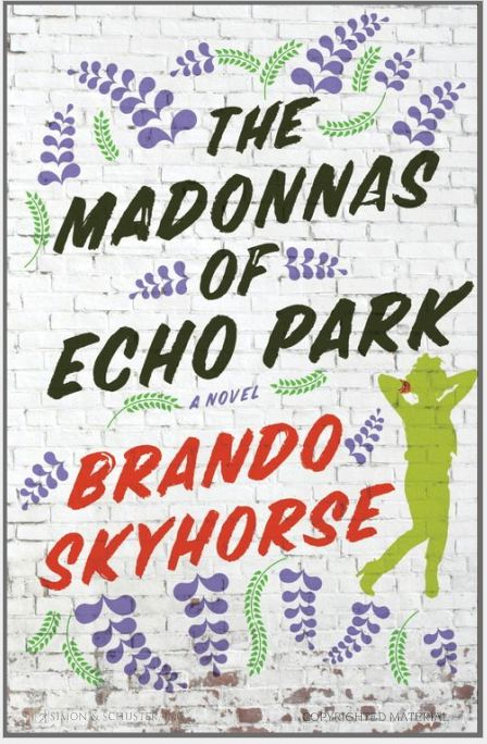 the madonnas of echo park summary A memoir by brando skyhorse (simon & schuster 258 pages $26)  the madonnas of echo park, skyhorse has a fascinating story to tell, and he tells it with the skill and sway of a novelist the.