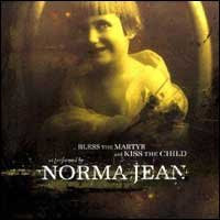 Norma Jean - Bless The Martyr, Kiss The Child