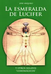 La esmeralda de Lucifer.Por Jose Arquero