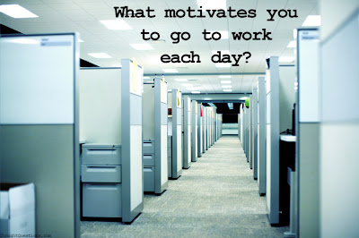 What motivates you to go to work every day? (image of cubicle farm)
