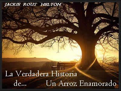 La verdadera Historia de un Arroz Enamorado