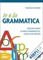IO E LA GRAMMATICA (Hoepli 2009)