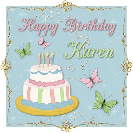 HAPPY BIRTHDAY KAREN!!!!! Karen is one of the sweetest, kindest,