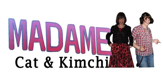 Madame Cat and Kimchi