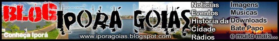 Blog Antigo de Iporá Goiás. Visite o novo: www.iporagoias.blogspot.com
