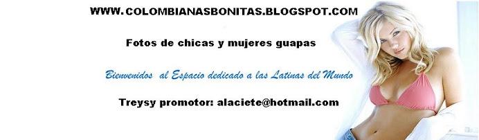 FOTOS DE CHICAS Y MUJERES COLOMBIANAS, MODELOS, ACTRICES