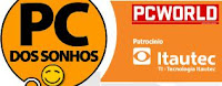 PC dos Sonhos - PC World - Itautec