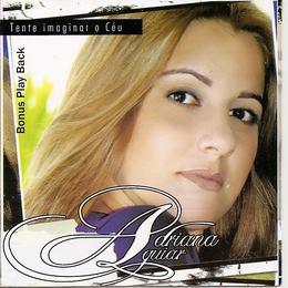 Adriana Aguiar - Tente Imaginar o C�u