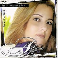Adriana Aguiar - Tente Imaginar o Céu 2008