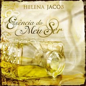 Helena Jacob - Essência do Meu Ser 2009