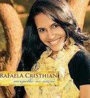 Rafaela Cristhian - Mergulhe na Unção 2009