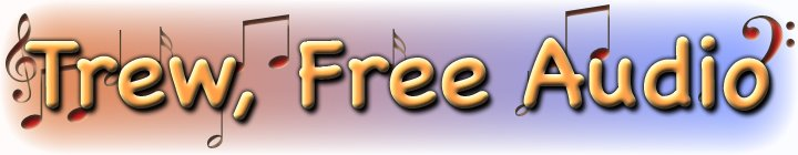 Trew, Free Audio