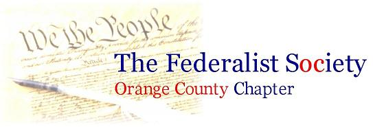 Orange County Lawyers Chapter of the Federalist Society