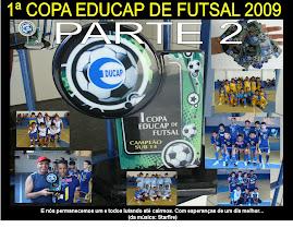 1ª COPA EDUCAP 2009 PARTE 2
