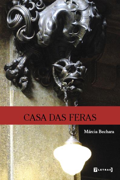 MÁRCIA BECHARA E A CASA DAS FERAS